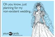 Hypothetical one day wedding...ha / by Tegan Prather