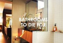 Bathrooms to Die For / Gorgeous bathrooms!