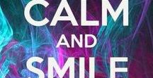 Keep Calm And... / A collection of pictures that are conducive to thinking positively