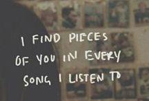 T U N E S / I still find pieces of you in every song I listern to.