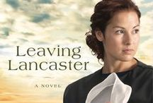 Leaving Lancaster / Book One in the Legacy of Lancaster Trilogy