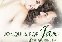 The Rousseaus (The Blueberry Lane Series) / Books 12-14 are coming soon! I can't wait to share JONQUILS FOR JAX, MARRY ME MAD and J.C. AND THE BIJOUX JOLIS!!!!