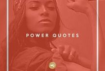 Power Quotes / Sassy, bold, bad-assy quotes that empower
