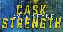 Cask Strength (Agents Irish & Whiskey 2) / CASK STRENGTH, by Layla Reyne, available NOW, from Carina Press