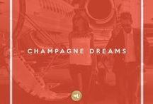Champagne Dreams / A girl can dream can't she? So why not dream big?