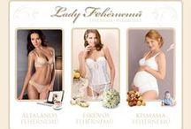 Ladyfehérnemű webáruház / Esküvői fehérnemű, extra méretű fehérnemű, kismama fehérnemű, molett fehérnemű, A, B, C, D, E, F, G, H, I, J kosárméretben is!