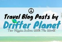 /☮ Travel Blog Posts by Drifter Planet / This board has blog posts by Drifter Planet!