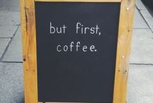 But First, Coffee / Coffee humor and inspiring coffee signs.