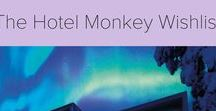 The Hotel Monkey Wishlist / Bucket List hotels around the world that I'd love to visit and review