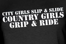 Thank GOD im a Country Girl.♥ / Just a few things that us Country Girls love.♥