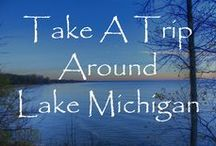 Take a trip around Lake Michigan / Ideas of a summer vacation around Lake Michigan.  Rent an RV for 10 days and drive around the lake.  Ideas of where to get the RV and places to stop along the way.