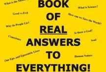 Book of Answers to Everything! / A book containing the first-principle-based, scientific explanation of subjects that have so troubled the human mind since time immemorial. The Book of Real Answers for Everything! is freely available to read or download here: www.worldtransformation.com/book-of-real-answers/