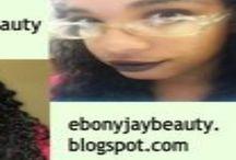 EbonyJay Beauty My Way! / Posts from my blog!!