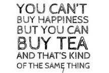 Brew Happiness  / Inspirational quotes to get us going and encourage us to drink more tea!