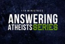 Answering Atheists Video Series / Videos from our Answering Atheist series
