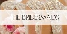 The Bridesmaids / Gorgeous bridesmaids dresses and ideas for your perfect day.