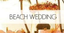 Beach Wedding / This wedding pin board focuses on the perfect beach wedding - whether local or a destination wedding, we've put together our favorite selection of dresses, flowers and decor for an elegant and relaxed day.