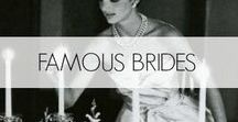 Famous Brides / Our favorite famous Brides, from classic beauties to non traditional bridal gowns with a twist.