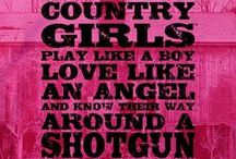 Country Quotes / Our favorite Country Quotes!  / by Country Girl