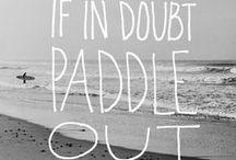 Surf / Life's a beach.