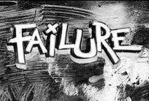 Failure / Get inspired by failure!