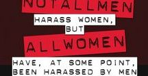 Feminism / What feminism really is ...and what it's not...and why we all need it.