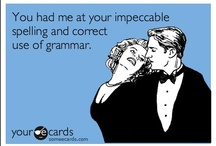 Grammar Humor / Funny quotes and pictures about grammar.