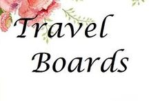 ~ ✿ ~ TRAVEL BOARDS ✈️✈️✈️ / ...and then I realized adventures are the best way to learn.
