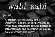 Wabi Sabi Inspiration / A concept, an aesthetic, a world view. An intuitive way of living that emphasizes finding beauty in imperfection impermanence and embraces the natural cycles of growth and decay.