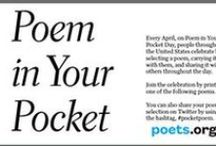Poem in Your Pocket Day / Every April, on Poem in Your Pocket Day, people throughout the United States celebrate by selecting a poem, carrying it with them, and sharing it with others throughout the day as schools, bookstores, libraries, parks, workplaces, and other venues ring loud with open readings of poems from pockets. Poem in Your Pocket Day 2016 will be held on April 21.