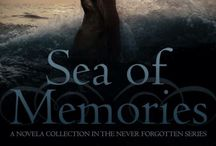 Sea of Memories / A collection of novellas in the Never Forgotten world. Releasing in ebook on November 3, 2015.