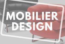 Mobilier Design / Découvrez toutes nos trouvailles de mobilier design !