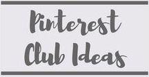 Pinterest Club Ideas / Pinterest Club Ideas