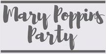 Mary Poppins Party / Inspiration for a Mary Poppins Birthday party or shower!