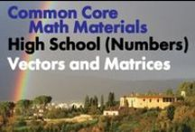 CCHS (Num): Vectors and Matrices / Common Core High School: Number and Quantity: Vectors and Matrices. Great teaching resources to help students 1) Represent and model with vector quantities. 2) Perform operations on vectors. 3) Perform operations on matrices and use matrices in applications.
