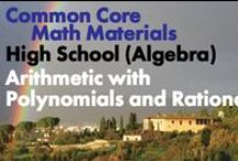 CCHS (Alg): Arithmetic with Polynomials and Rational Expressions / Common Core High School: Algebra. Arithmetic with Polynomials and Rational Expressions. Great teaching resources to help students: 1) Perform arithmetic operations on polynomials. 2) Understand the relationship between zeros and factors of polynomials. 3) Use polynomial identities to solve problems. 4) Rewrite rational expressions.