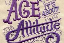 "Age.. It's About Attitude / Some say ""Grow old gracefully"" I think they say that because they don't want to deal with the reality of others aging.  Grow old they way you want to grow old.  It is your life. / by Cheri Mullins"