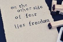 Fear Be Gone....... / I gave up fear in 2014, it was the best decision I ever made. These are words that remind me of why fear is not even real, it's just our feeling about a situation.