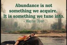 -Abundance / When we are ready and open to receive, there is no end to the abundance available to us.