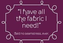 Inside Jokes & Humor / If you're in any type of sewing business, you will relate to these jokes and quotes. These are our inside jokes!