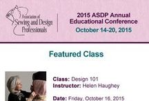 2015 ASDP Annual Educational Conference / These are classes that will be held at our 2015 conference for sewing and design professionals.