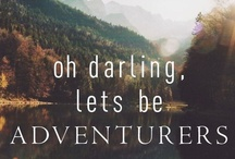 Adventure Awaits! / Life is full of adventures ~ Be an adventurer! / by Willow ~