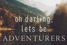 Adventure Awaits! / Life is full of adventures ~ Be an adventurer!
