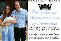 """William, Kate, George and Charlotte / The Royal Prince arrived July 22, 2013 at 4:24 pm. He weighed  8 lbs. 6 oz. William pronounced he and Kate """"couldn't be happier"""".  This board is to chronicle the life of this new family ~ William, Kate and the Royal Prince. Congratulations and Best Wishes!   ~ His Royal Highness Prince George of Cambridge~"""