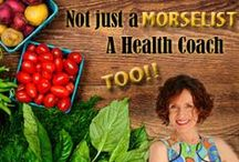 Health Coaching - The Morselist / Mo, the Morselist, an International Integrative Nutrition Certified Health Coach & Recipe Developer. Healthy Tips. / by Mac-n-Mo's
