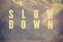 SLOWCAL / SLOWCAL - a new trend phenomenon regarding our lives / by OC EO CONSULT
