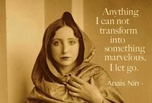 Anaïs Nin's Words, Wisdom & Beauty  / #Anaïs Nin #Writing #Quotes #Henry Miller  / by Muse of Your Dreams