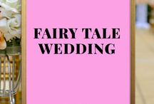 Fairy Tale Wedding / A compilation of what I envision my big day to be like