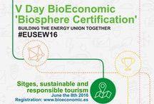 """V Jornada BioEconomic® Sitges 2016 """"Certificación Biosphere"""" / """"Sitges: Turismo Sostenible y Responsable"""" El camino para conseguir un destino turístico sostenible 8 de Junio de 2016 www.bioeconomic.es"""