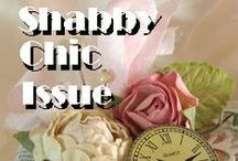 Shabby Chic / Delve into this sensational style with our talented columnists!  Shabby Chic is represented in a variety of beautiful and artful ways in this issue!